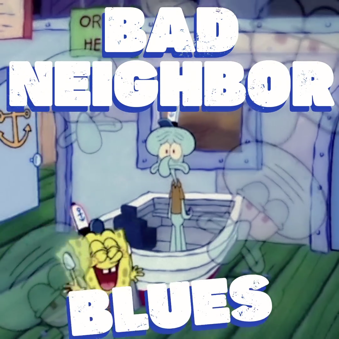 Bad Neighbor Blues/gallery