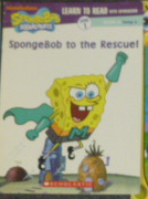 SpongeBob to the Rescue! (Learn To Read With SpongeBob)