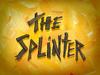 The Splinter title card.png