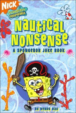 Nautical Nonsense: A SpongeBob Joke Book