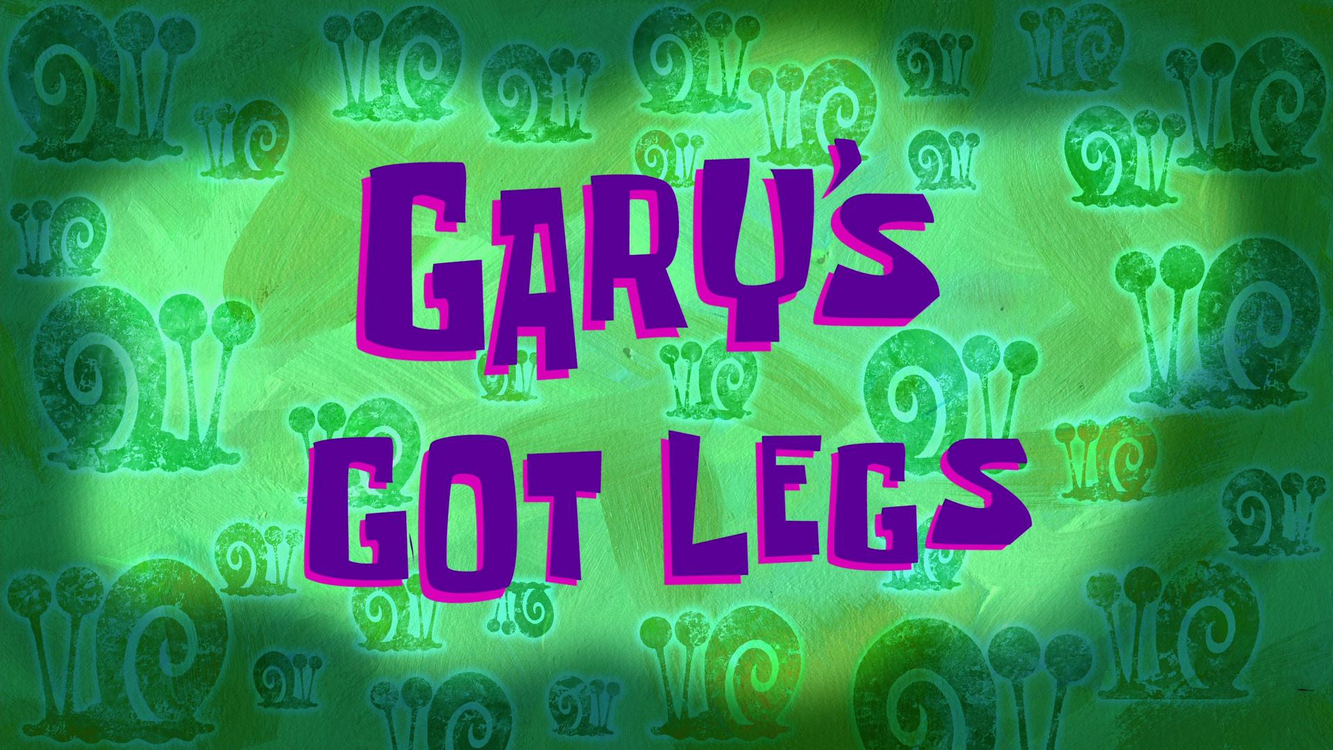 Gary's Got Legs/transcript