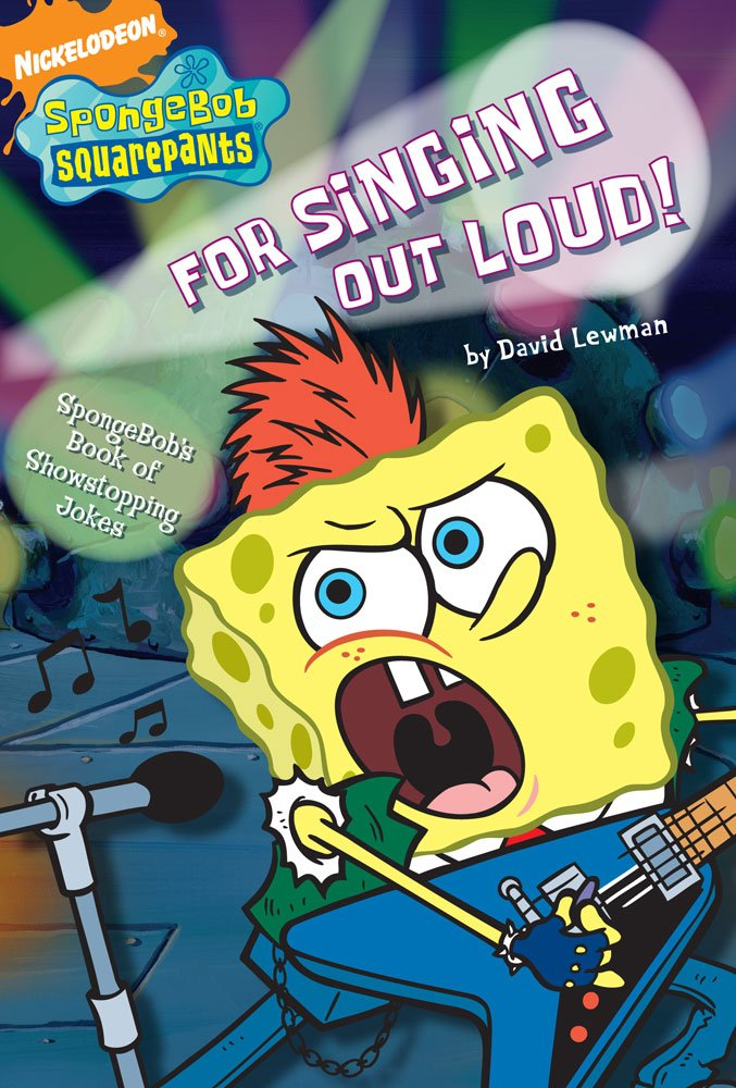 For Singing Out Loud! SpongeBob's Book of Showstopping Jokes