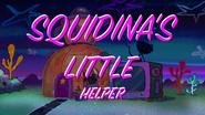 Squidina's Little Helper title card