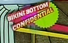 Bikini Bottom Confidential