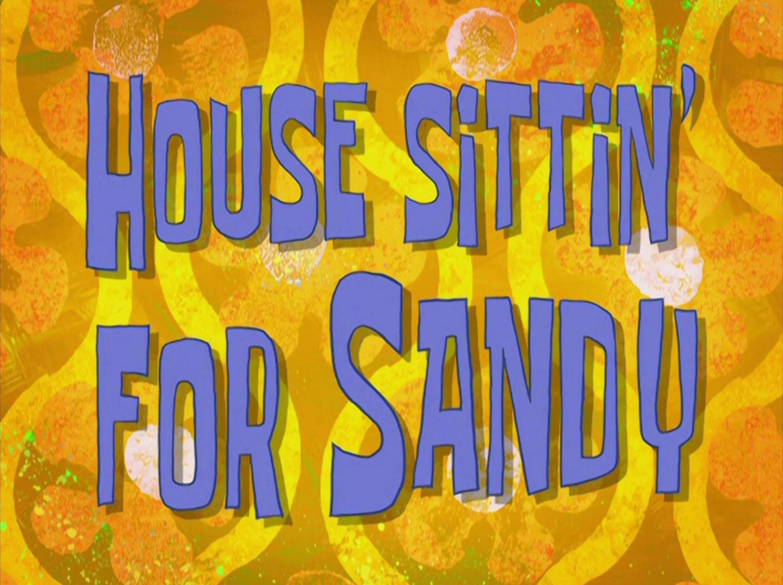 House Sittin' for Sandy/transcript