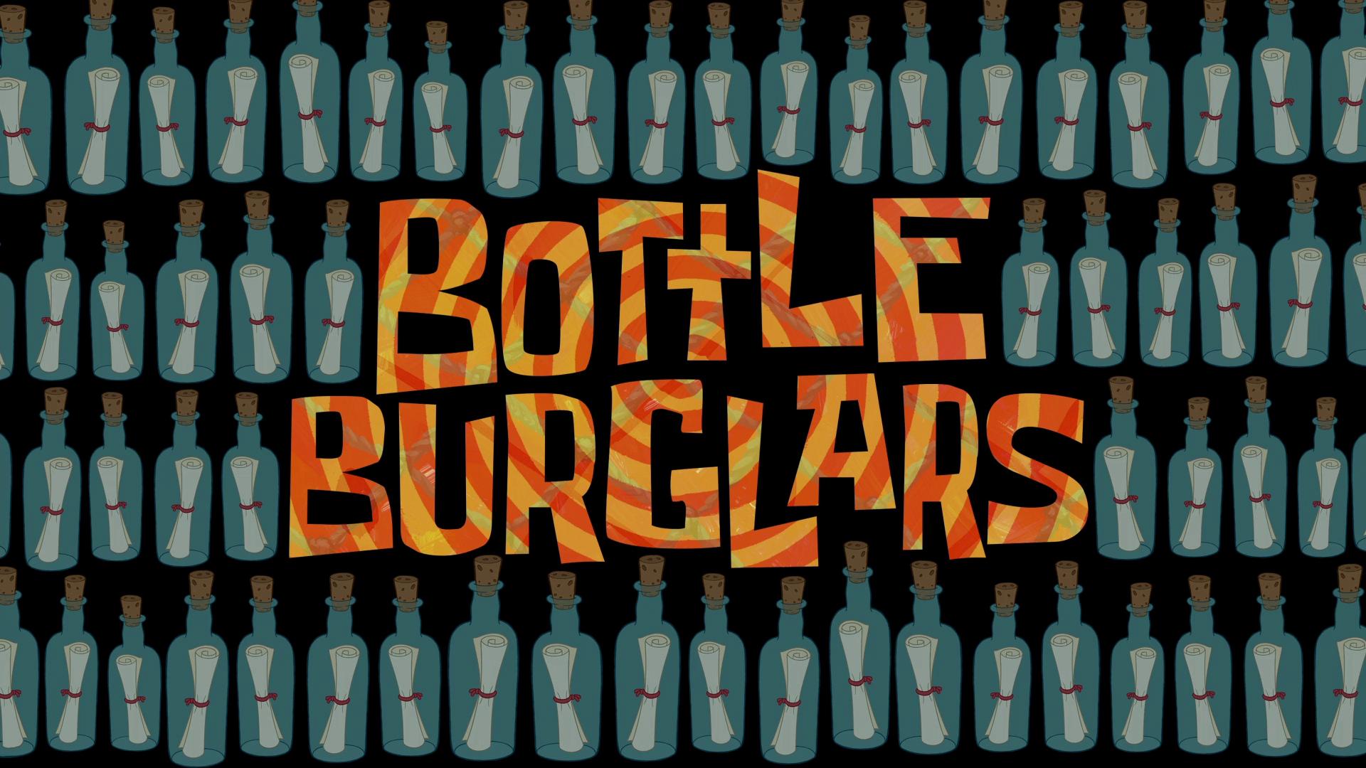 Bottle Burglars/transcript