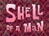 Shell of a Man title card.png