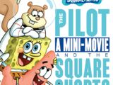The Pilot a Mini-Movie and the Square Shorts