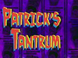 Patrick's Tantrum