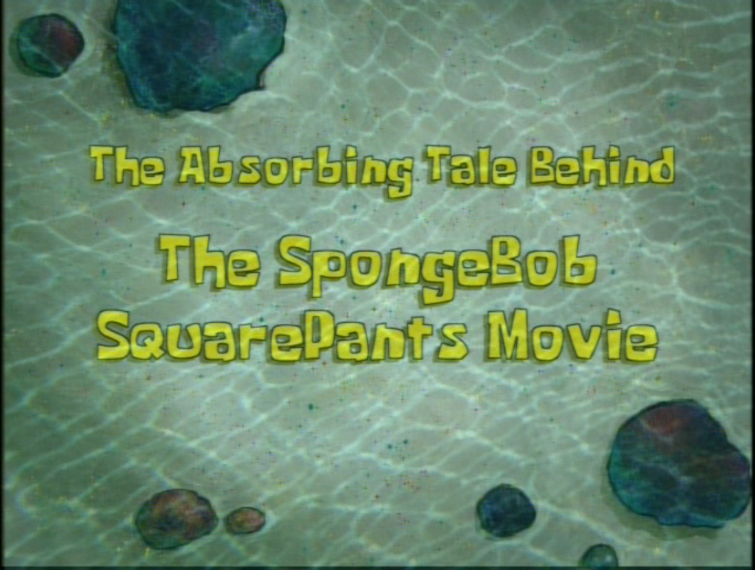 The Absorbing Tale Behind The SpongeBob SquarePants Movie
