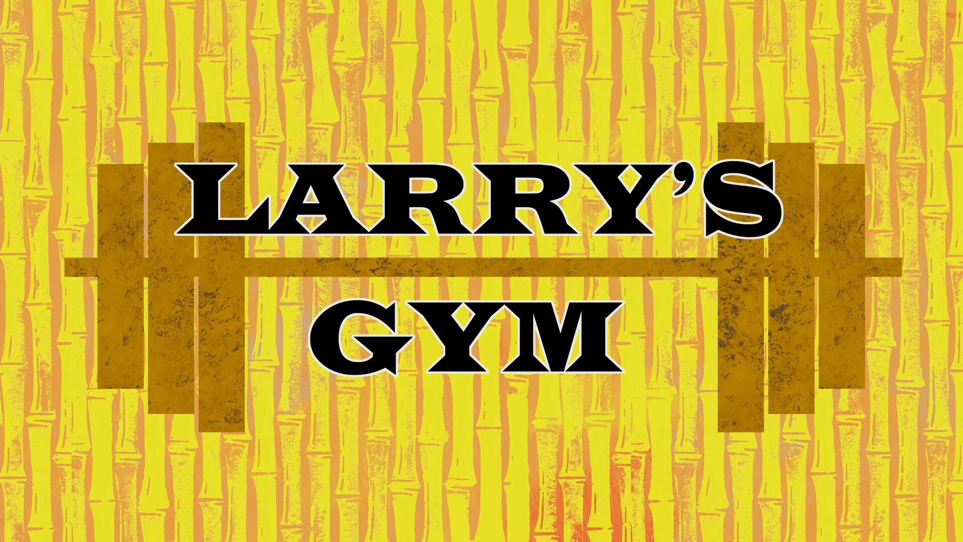 Larry's Gym/transcript