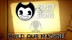 BENDY_AND_THE_INK_MACHINE_SONG_(Build_Our_Machine)_LYRIC_VIDEO_-_DAGames