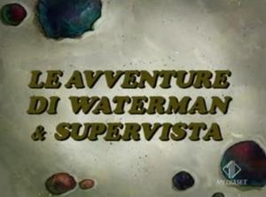 Le avventure di Waterman & Supervista.png