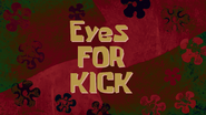 Eyes for Kick