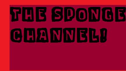 The Sponge Channel