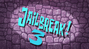 Jailbreak!3