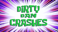 Dirty Dan Crashes
