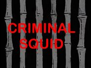 CRIMINAL sQUID