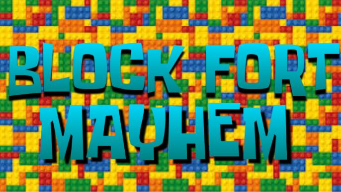 Block Fort Mayhem