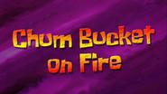 Chumbucketonfire