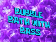 Bubble Bath for Bass