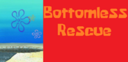 Bottomless Rescue