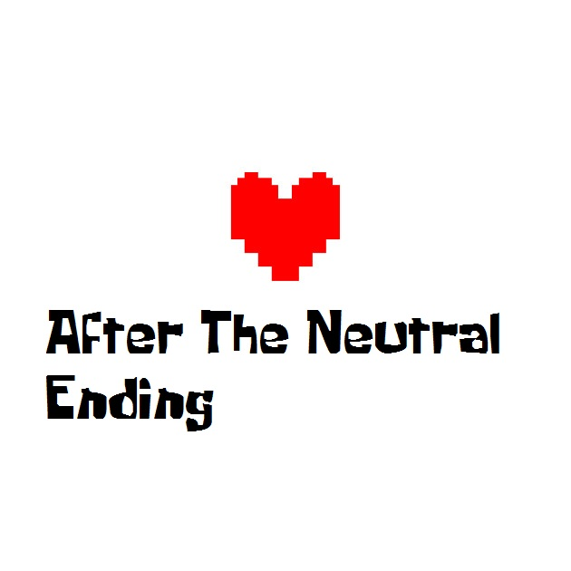 After The Neutral Ending