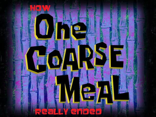 How One Coarse Meal Should Have Ended