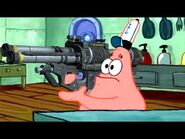 Patrick that's a Rocket Launcher