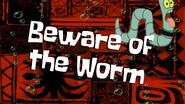 Bewareoftheworm