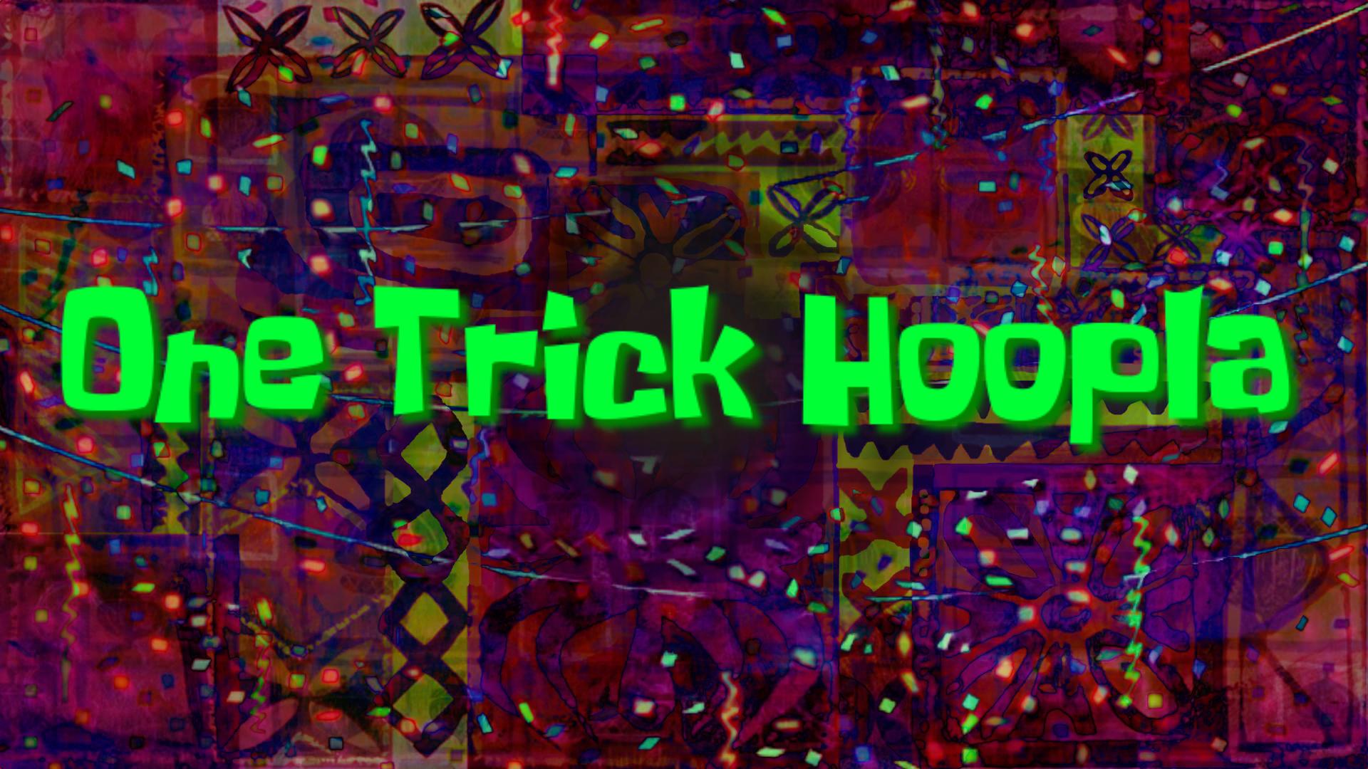 One Trick Hoopla