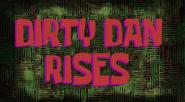 Dirty Dan Rises