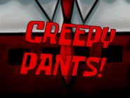 Creepy pants