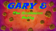 Gary and the explosive patty