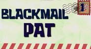 Blackmail Pat