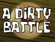 A Dirty Battle