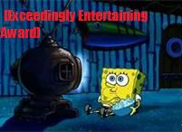 Exceedingly Entertaining Award