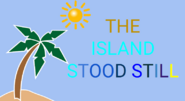 The Island Stood Still