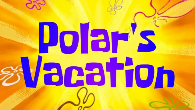 Polar's Vacation