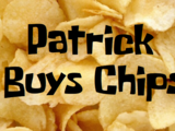 Patrick Buys Chips