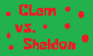 Clem vs Sheldon