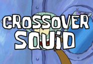Crossover Squid
