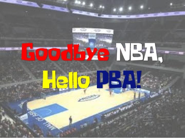 Goodbye NBA, Hello PBA!