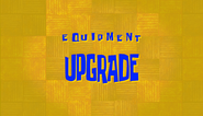 Equipment upgrade