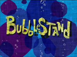 BubblestandTitleCard.png