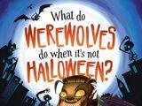 What Do Werewolves Do When It's Not Halloween?