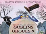 The Orchard Book of Goblins, Ghouls & Ghosts & Other Magical Stories
