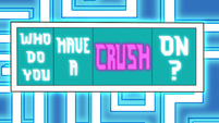 S2E17 Truth cube asks 'who do you have a crush on?'