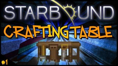 Starbound - HOW TO CREATE A CRAFTING TABLE (BEGINNERS GUIDE)