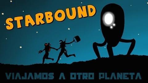 Starbound Beta en Español - Ep 06 - Viajamos a otro planeta